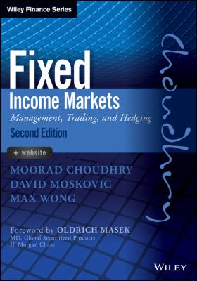 Fixed Income Markets. Management, Trading and Hedging - Moorad  Choudhry