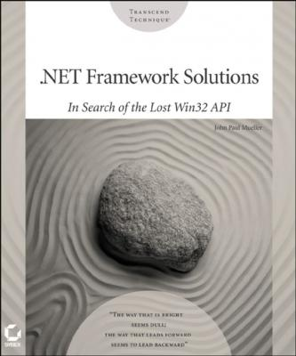 .NET Framework Solutions. In Search of the Lost Win32 API - John Mueller Paul