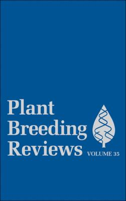 Plant Breeding Reviews, Volume 35 - Jules  Janick