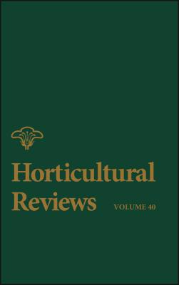 Horticultural Reviews, Volume 40 - Jules  Janick