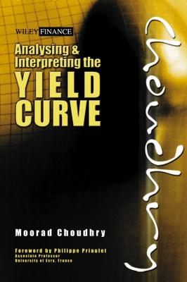 Analysing and Interpreting the Yield Curve - Moorad  Choudhry