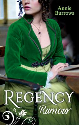 Regency Rumour: Never Trust a Rake / Reforming the Viscount - ANNIE  BURROWS