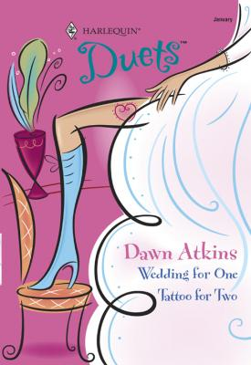 Wedding For One: Wedding For One / Tattoo For Two - Dawn  Atkins