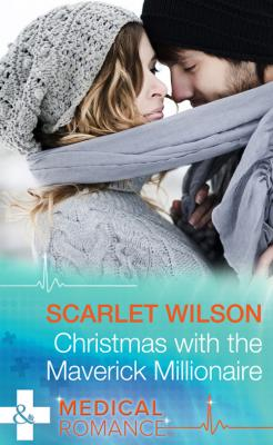 Christmas with the Maverick Millionaire - Scarlet  Wilson
