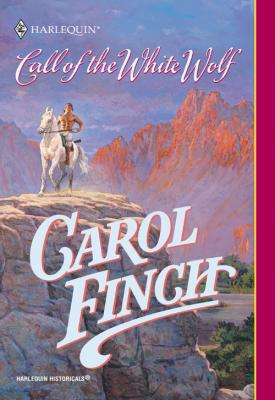 Call Of The White Wolf - Carol  Finch