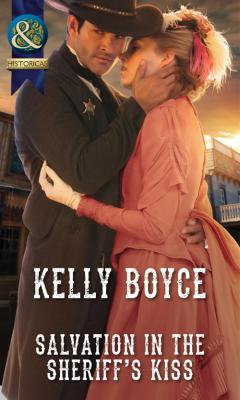 Salvation in the Sheriff's Kiss - Kelly  Boyce