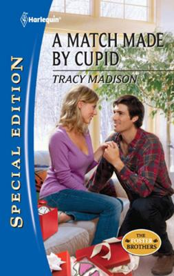 A Match Made by Cupid - Tracy  Madison