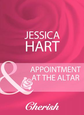 Appointment At The Altar - Jessica Hart