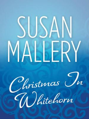 Christmas In Whitehorn - Susan  Mallery