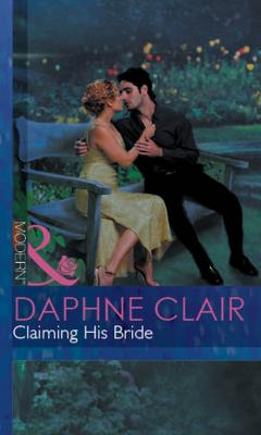 Claiming His Bride - Daphne  Clair