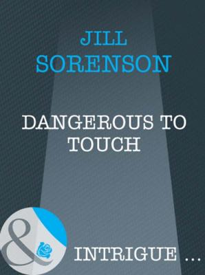 Dangerous to Touch - Jill  Sorenson