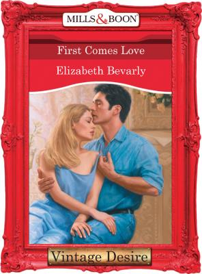First Comes Love - Elizabeth Bevarly