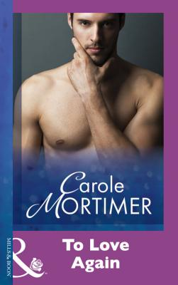 To Love Again - Carole  Mortimer
