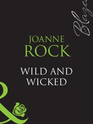 Wild And Wicked - Joanne  Rock