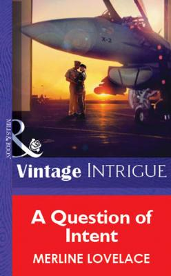 A Question of Intent - Merline  Lovelace