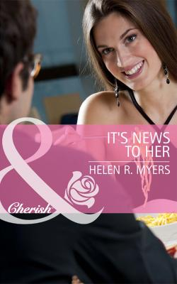 It's News to Her - Helen Myers R.