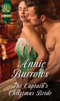The Captain's Christmas Bride - ANNIE  BURROWS