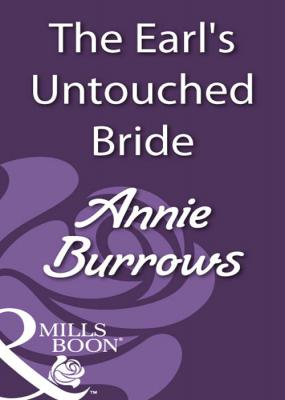 The Earl's Untouched Bride - ANNIE  BURROWS