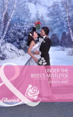 Under the Boss's Mistletoe - Jessica Hart