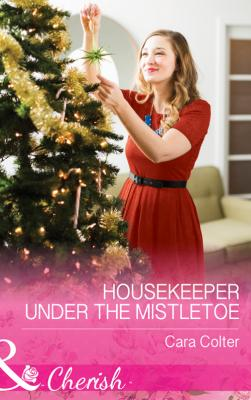 Housekeeper Under The Mistletoe - Cara  Colter