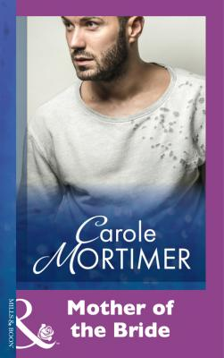 Mother Of The Bride - Carole  Mortimer