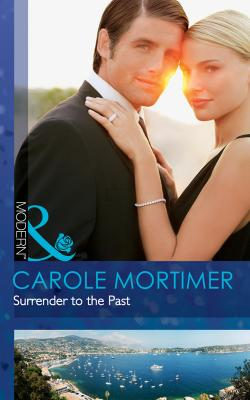 Surrender to the Past - Carole  Mortimer