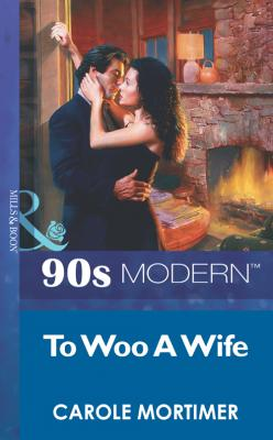 To Woo A Wife - Carole  Mortimer