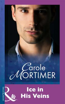 Ice In His Veins - Carole  Mortimer