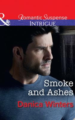 Smoke And Ashes - Danica  Winters