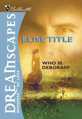 Who Is Deborah? - Elise  Title