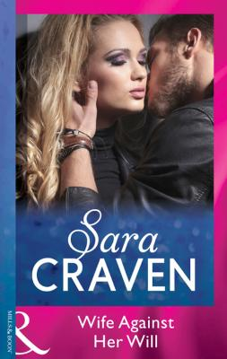 Wife Against Her Will - Sara  Craven