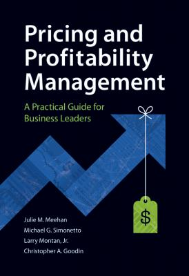 Pricing and Profitability Management. A Practical Guide for Business Leaders - Julie  Meehan