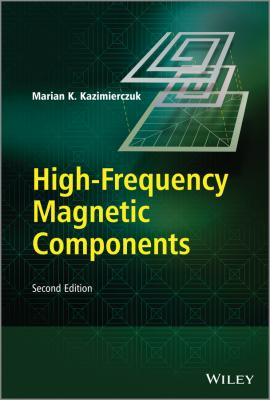 High-Frequency Magnetic Components - Marian Kazimierczuk K.