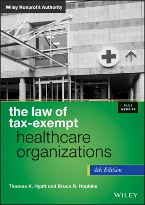 The Law of Tax-Exempt Healthcare Organizations - Bruce Hopkins R.