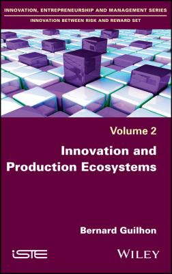 Innovation and Production Ecosystems - Bernard  Guilhon