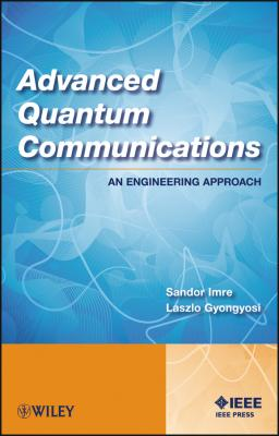 Advanced Quantum Communications. An Engineering Approach - Sandor  Imre
