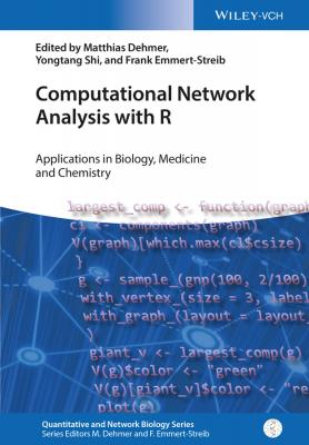Computational Network Analysis with R. Applications in Biology, Medicine and Chemistry - Matthias  Dehmer