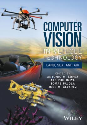 Computer Vision in Vehicle Technology. Land, Sea, and Air - Atsushi  Imiya