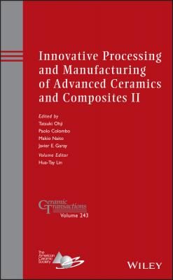 Innovative Processing and Manufacturing of Advanced Ceramics and Composites II - Makio  Naito