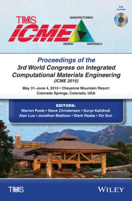 Proceedings of the 3rd World Congress on Integrated Computational Materials Engineering (ICME) - Dierk  Raabe