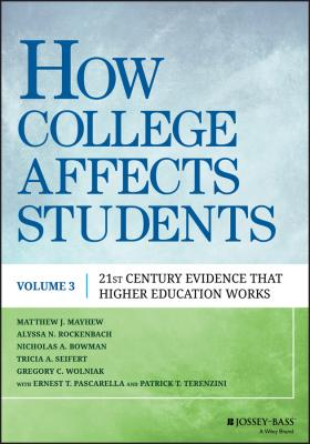 How College Affects Students. 21st Century Evidence that Higher Education Works - Nicholas Bowman A.