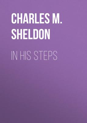 In His Steps - Charles M. Sheldon