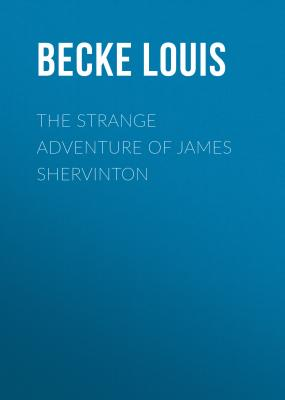 The Strange Adventure Of James Shervinton - Becke Louis