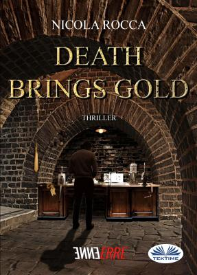 Death Brings Gold - Nicola Rocca