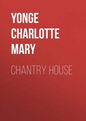 Chantry House - Yonge Charlotte Mary