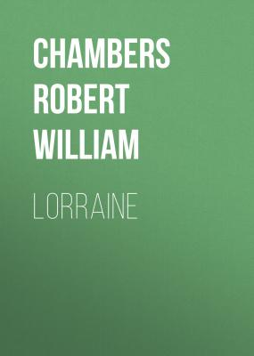 Lorraine - Chambers Robert William