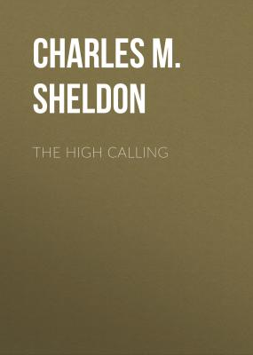 The High Calling - Charles M. Sheldon