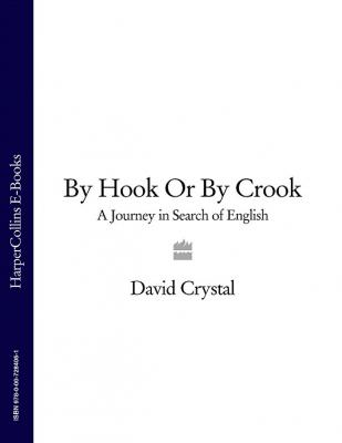By Hook Or By Crook: A Journey in Search of English - David  Crystal