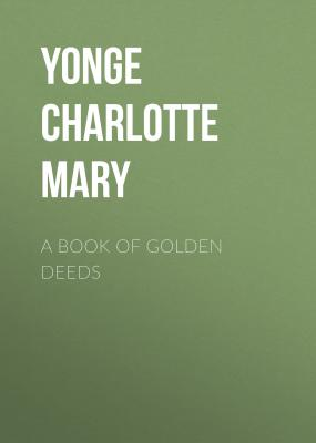 A Book of Golden Deeds - Yonge Charlotte Mary