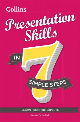 Presentation Skills in 7 simple steps - James Schofield